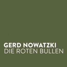 Gerd Nowatzki – Die roten Bullen