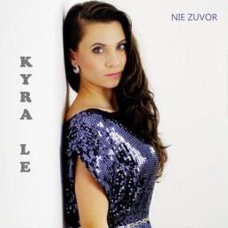 Kyra Le – Nie Zuvor