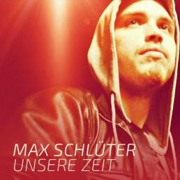 Max Schlüter – Unsere Zeit